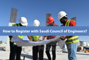 How to Register with Saudi Council of Engineers